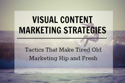 How Visual Content Marketing Can Revive Your Marketing Strategy
