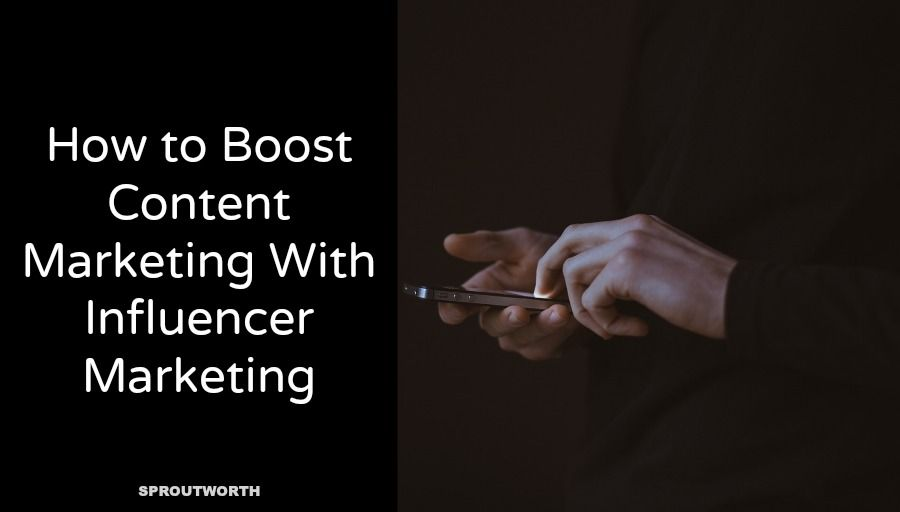 How to Drive Content Marketing With Influencer Marketing
