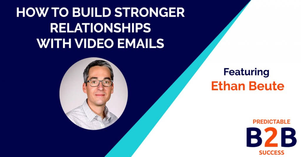 How to build stronger relationships with video emails
