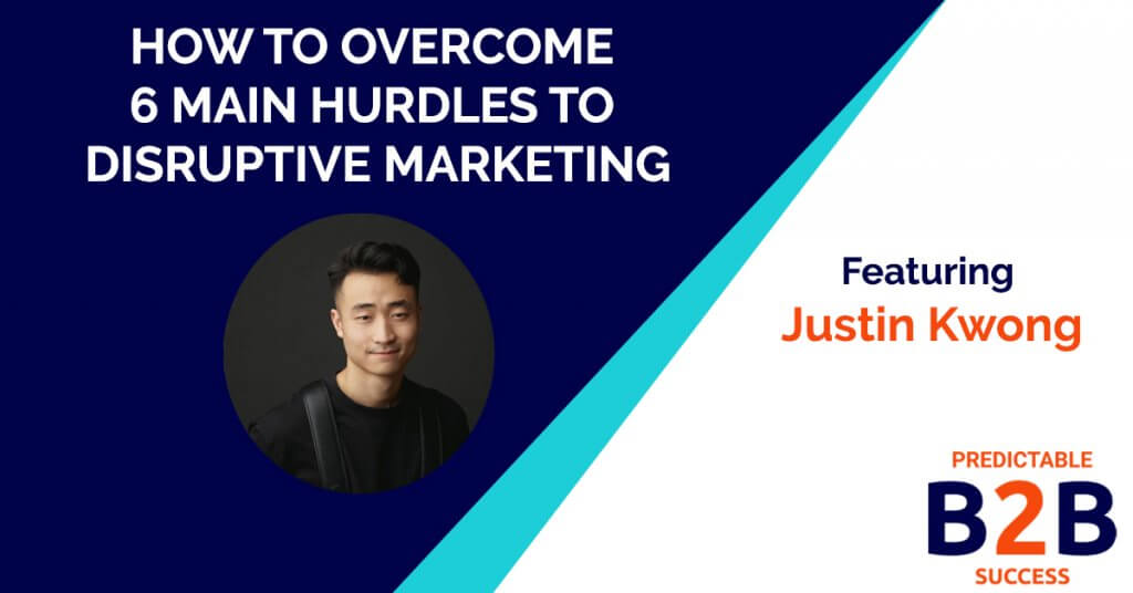 How to overcome 6 main hurdles to disruptive marketing