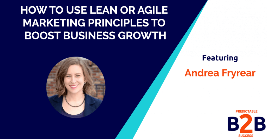 How to Use Lean or Agile Marketing Principles to Boost Business Growth