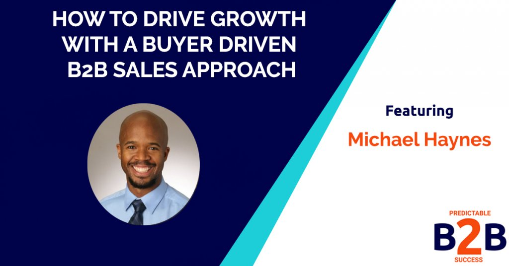 How to Drive Growth with a Buyer Driven B2B Sales Approach
