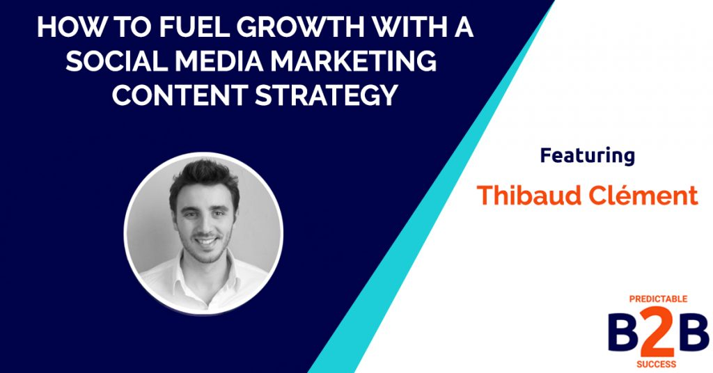 How to Fuel Growth with a Social Media Marketing Content Strategy