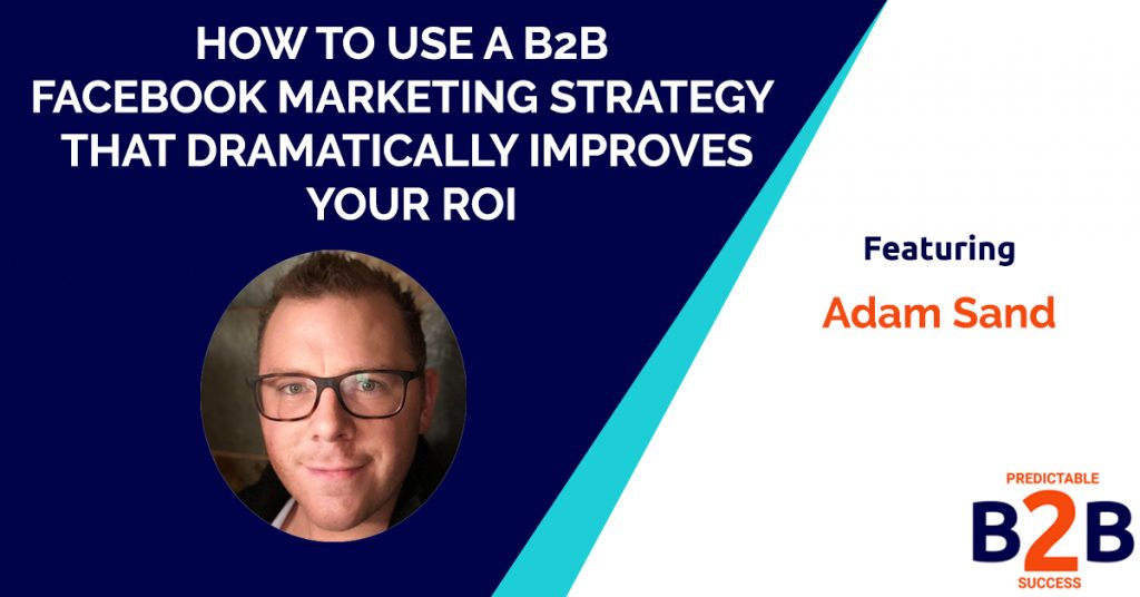 how to use a b2b Facebook marketing strategy