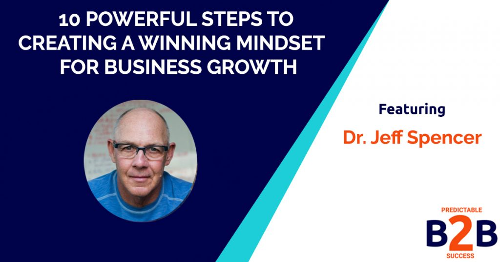 10 Powerful Steps to Creating a Winning Mindset for Business Growth