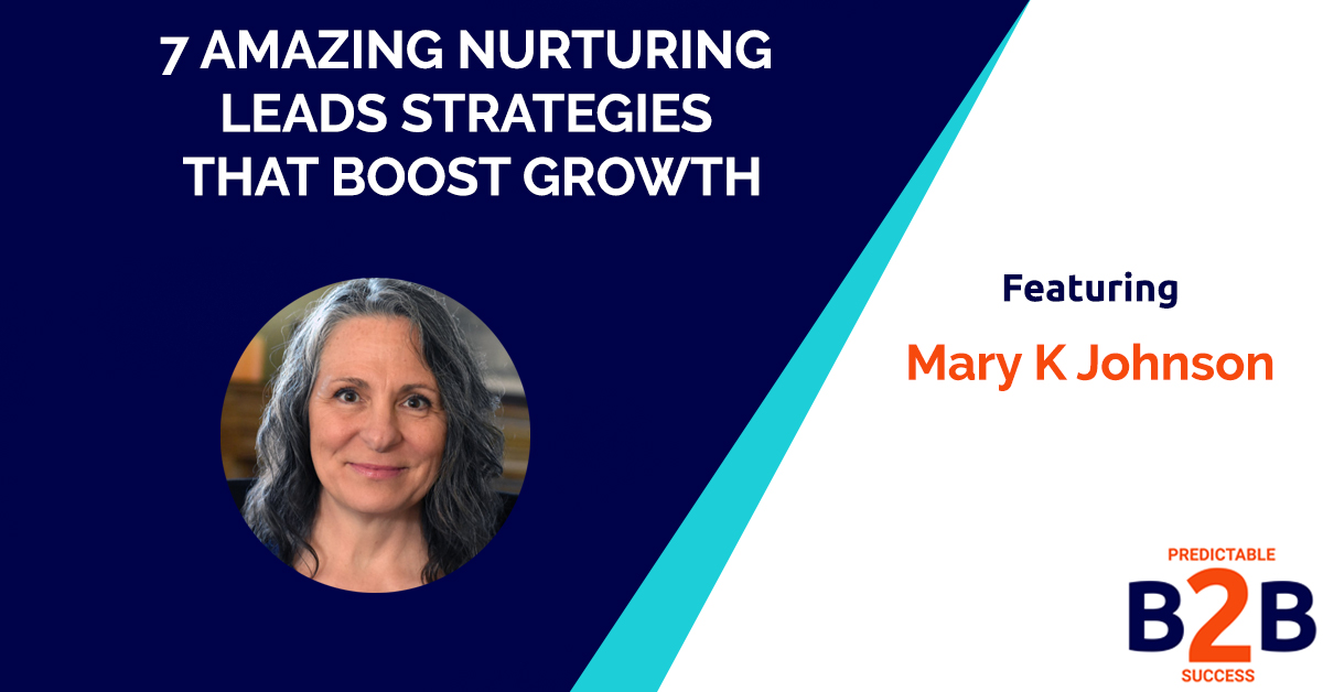 7 Amazing Nurturing Leads Strategies That Boost Growth